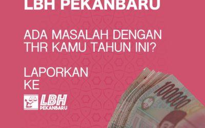 LBH Pekanbaru Buka Posko Pengaduan THR 2019