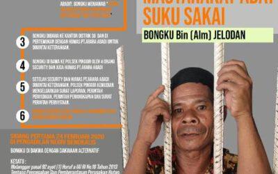 Pak Bongku Bukan Pelaku Perusakan Hutan, Berikan Keadilan Untuk Masyarakat Adat